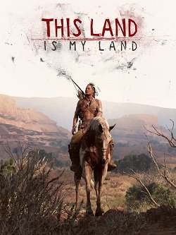 This Land Is My Land (2019)