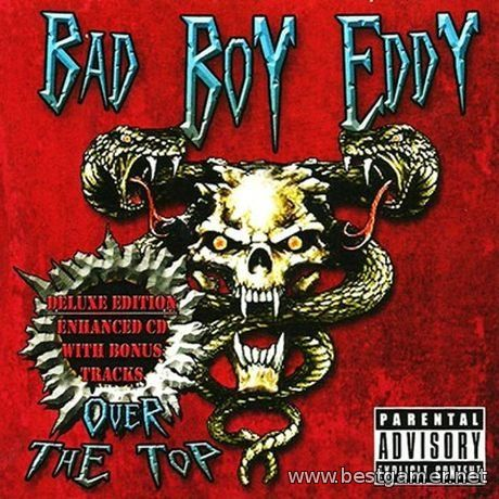 Bad Boy Eddy - Over The Top (Deluxe Edition) 2014