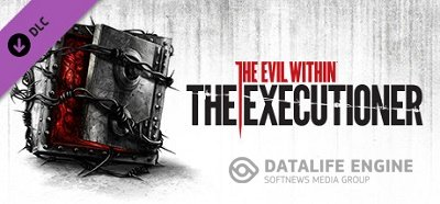 The Evil Within: The Executioner (Bethesda Softworks) (RUS/ENG/MULTi7) [L] - CODEX