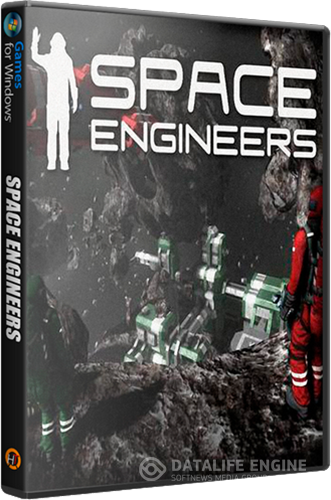 Space Engineers (Keen Software House) Beta v01.172.020  (Steam Early Access) [RePack]