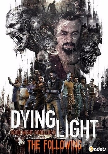 Dying Light: The Following - Enhanced Edition [v.1.12.0] (2015) PC | Патч