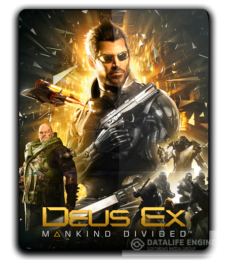Deus Ex: Mankind Divided (2016|Square Enix) (RUS|ENG|MULTI8) [L]