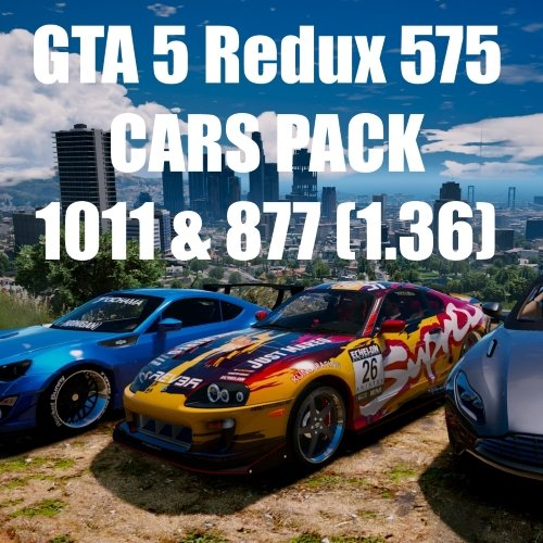 [Mods] GTA 5 Redux 400 CARS Add-on PACK (Grand Theft Auto V) [1.0.1011.1 & 1.0.877.1]