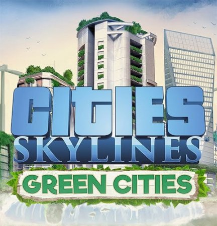 Cities: Skylines - Deluxe Edition [v 1.9.1-f3 + DLC's] (2015) PC | RePack от xatab