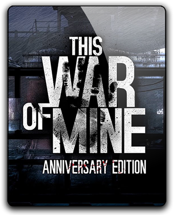 This War of Mine [v 6.0.0 + DLCs] (2014) PC | Лицензия