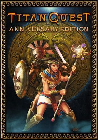 Titan Quest: Anniversary Edition [v2.9 + 2 DLC] (2016) PC | Лицензия