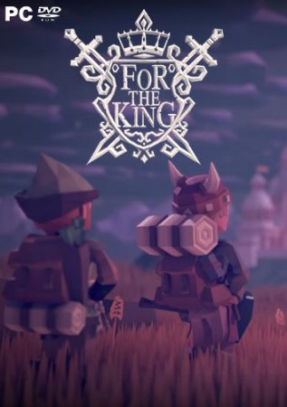 For The King [v1.0.10.9964] (2018) PC | Лицензия