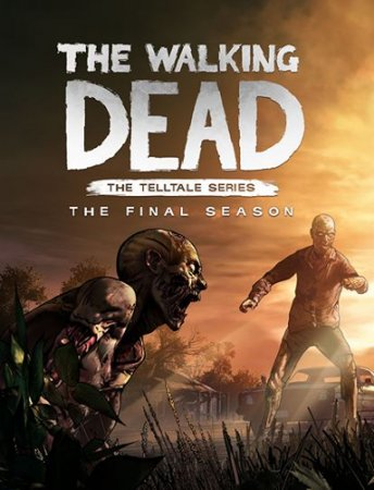 The Walking Dead: The Final Season - Episode 1 (2018) PC | RePack от R.G. Catalyst