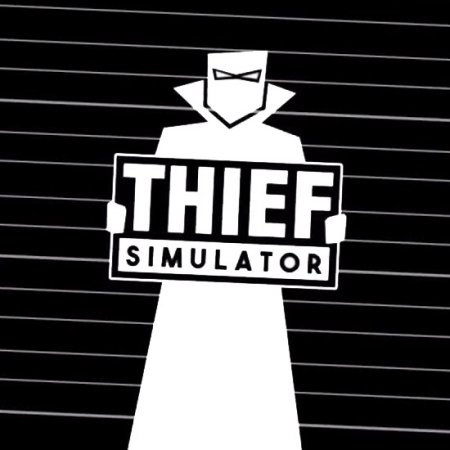 Thief Simulator [v 1.050] (2018) PC | RePack от Other's