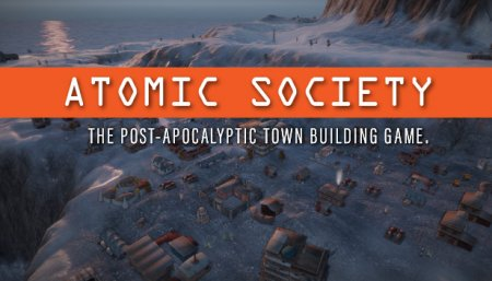 Atomic Society [Early Access] [2018|Eng]