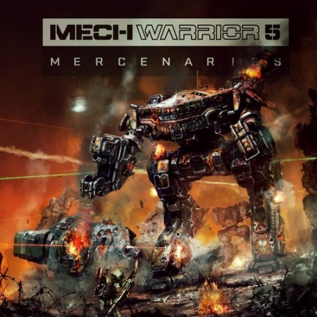 MechWarrior 5: Mercenaries [v 1.0.193] (2019) PC | Repack от xatab