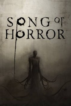 Song of Horror: Episode 1-5 (2019-2020)