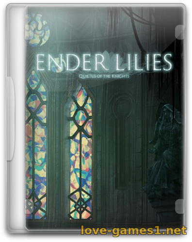 ENDER LILIES: Quietus of the Knights (2021) PC (0.6.0)
